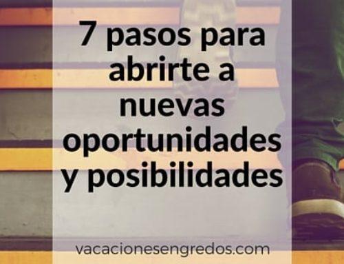 7 pasos para abrirte a nuevas oportunidades y posibilidades