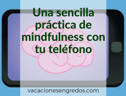Una sencilla práctica de mindfulnes con tu teléfono